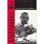 Aleksander Wat: Life & Art of an Iconoclast - T.Venclova