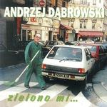 Andrzej Dabrowski - Zielono Mi