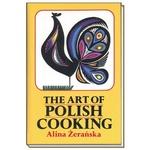 Art of Polish Cooking, The - Alina Zeranska