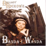 Banda i Wanda - Ballady Rockowe