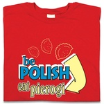 Be Polish Eat Pierogi - Adult Long Sleeve Tee