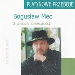 Boguslaw Mec - Z wielkiej niesmialosci (Platynowa Kolekcja)