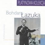 Bohdan Lazuka  (Platynowa Kolekcja)