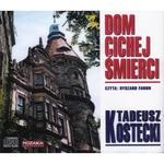 Dom Cichej Smierci - Tadeusz Kostecki 6CD
