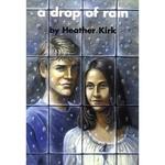 Drop of Rain, A - Heather Kirk