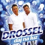 Drossel - daj na luz