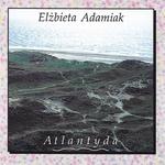 Elzbieta Adamiak - Atlantyda