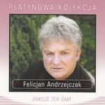 Felicjan Andrzejczak - Zawsze ten sam (Platynowa Kolekcja)