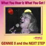Gennie O & The Next Step - What You Hear is What You Get! CD