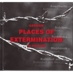 German Places of Extermination in Poland - Christian Parma