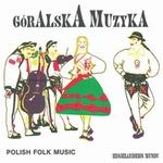 Goralska Muzyka - Polish Highlanders Music