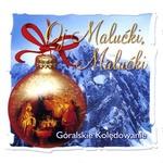 Goralskie Koledowanie - Oj Malucki, Malucki Carols CD