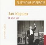 Jan Kiepura - O Sole Mio (Platynowa Przeboje)