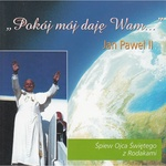 Jan Pawel II - Pokoj moj daje Wam - Pope Sings with Group CD