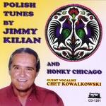 Jimmy Kilian & Honky Chicago - Polish Tunes CD
