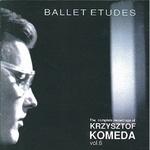 Krzysztof Komeda - vol.6 Ballet Ettudes