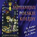 Ladysz, Ochman, Mroz - Najpiekniejsze Polskie Koledy