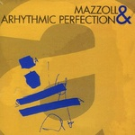 Mazzoll & Arhythmic Perfection