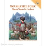 Moush Wants to Get Lost - Moush chce uciec (Bilingual)