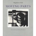 Moving Parts - Magdalena Tulli