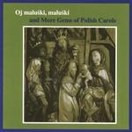 Oj Maluski, maluski & More Gems of Polish Carols CD