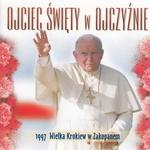 Ojciec Swiety w Ojczyznie - Pope JPII visit to Zakopane 1997