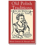 Old Polish Traditions in the Kitchen and at the Table