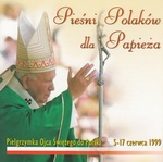 Piesni Polakow dla Papieza - Poles Songs for the Pope