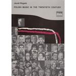 Polish Music in the Twentieth Century