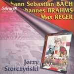 Polish Piano Music of Bach, Brahms & Reger - J. Sterczynski