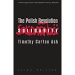 Polish Revolution: Solidarity - T.G.Ash, 3rd Edition