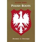 Polish Roots - Rosemary Chorzempa