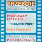 Przeboje Polskiego Kina - Muzyka filmowa Piotra Figla