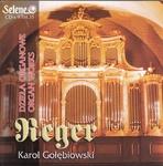 Reger: The Organ Works - Dziela Organowe - Karol Golebiowski