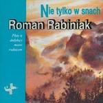 Roman Rabiniak - Nie Tylko w Snach