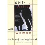 Self-Portrait with Woman - Andrzej Szczypiorski