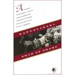 Shah of Shahs - Ryszard Kapuscinski