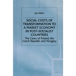 Social Costs of Transformation to a Market Economy...