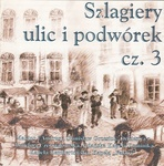 Szlagiery Ulic i Podworek Cz.3 - By various artists