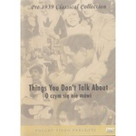 Things You Don't Talk About - O czym sie nie mowi DVD