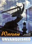 Warsaw: The Unvanquished - Adam Bujak