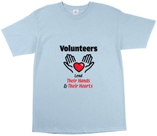 Volunteers Lend Their Hands & Hearts T-shirts