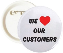 We Love Our Customers Buttons