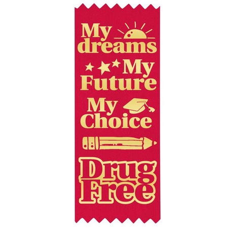 My Dreams, My Future, My Choice Drug Free Red Ribbons