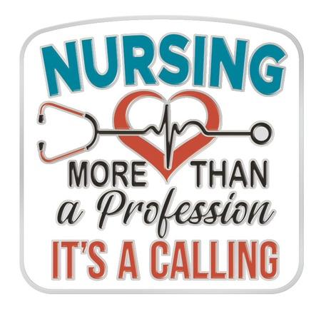 Nursing: More Than A Profession, It's A Calling Lapel Pins