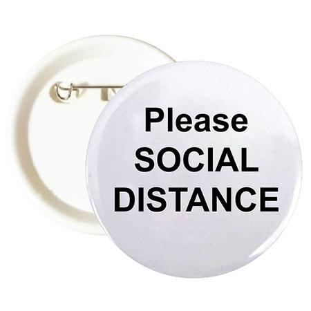 Please Social Distance Buttons