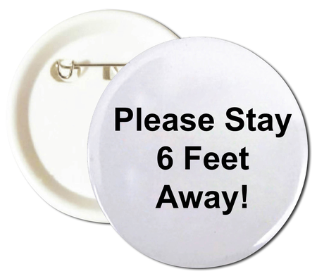 Please Stay 6 Feet Away Buttons
