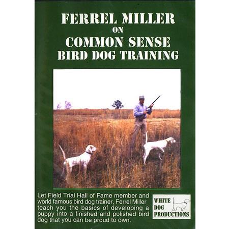 DVD, Ferrel Miller on Common Sense Bird Dog Training