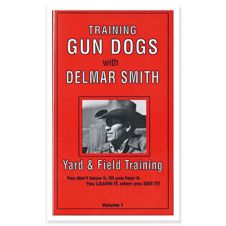DVD, Training Gun Dogs with Delmar Smith - Yard & Field Training