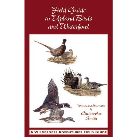 Field Guide to Upland Birds and Waterfowl by Christopher S. Smith
